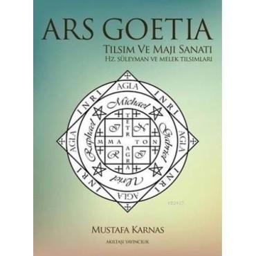 Ars Goetia Tılsım ve Maji Sanatı - Hz.Süleyman ve Melek Tılsımları - Mustafa Karnas