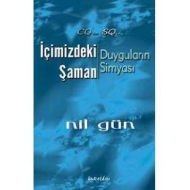 İçimizdeki Şaman: Duyguların Simyası - Nil Gün