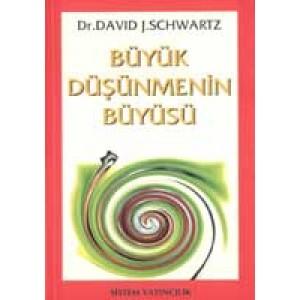 Büyük Düşünmenin Büyüsü David J.Schwartz