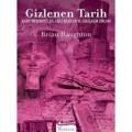 Gizlenen Tarih  Kayıp Medeniyetler, Gizli Bilgiler ve Eskiçağın Sırları Brian Haughton