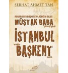 Müştak Baba İstanbul Başkent - Serhat Ahmet Tan