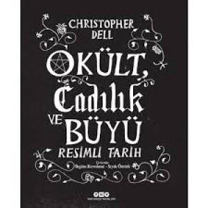 Okült Cadılık ve Büyü - Resimli Tarih Christopher Dell