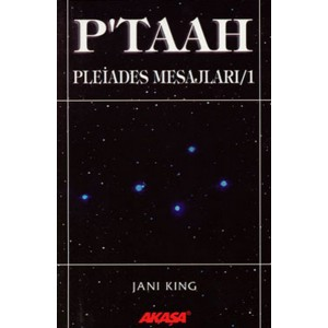 P'taah - Pleiades Mesajları 1 Janı Kıng