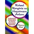 Ruhsal Renginiz ve Hayatınızın Anlamı - Nancy Ann
