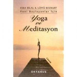 Yoga ve Meditasyon - Esra Bilal, Lütfü Bozkurt